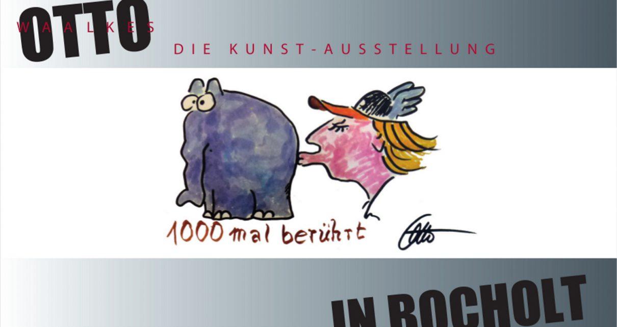 Ausstellung. Otto Waalkes. Maxikarte Bildseite1 1210x642 - Otto Waalkes Die Kunst-Ausstellung - 1000mal berührt - ab 16.11.2013 in Bocholt