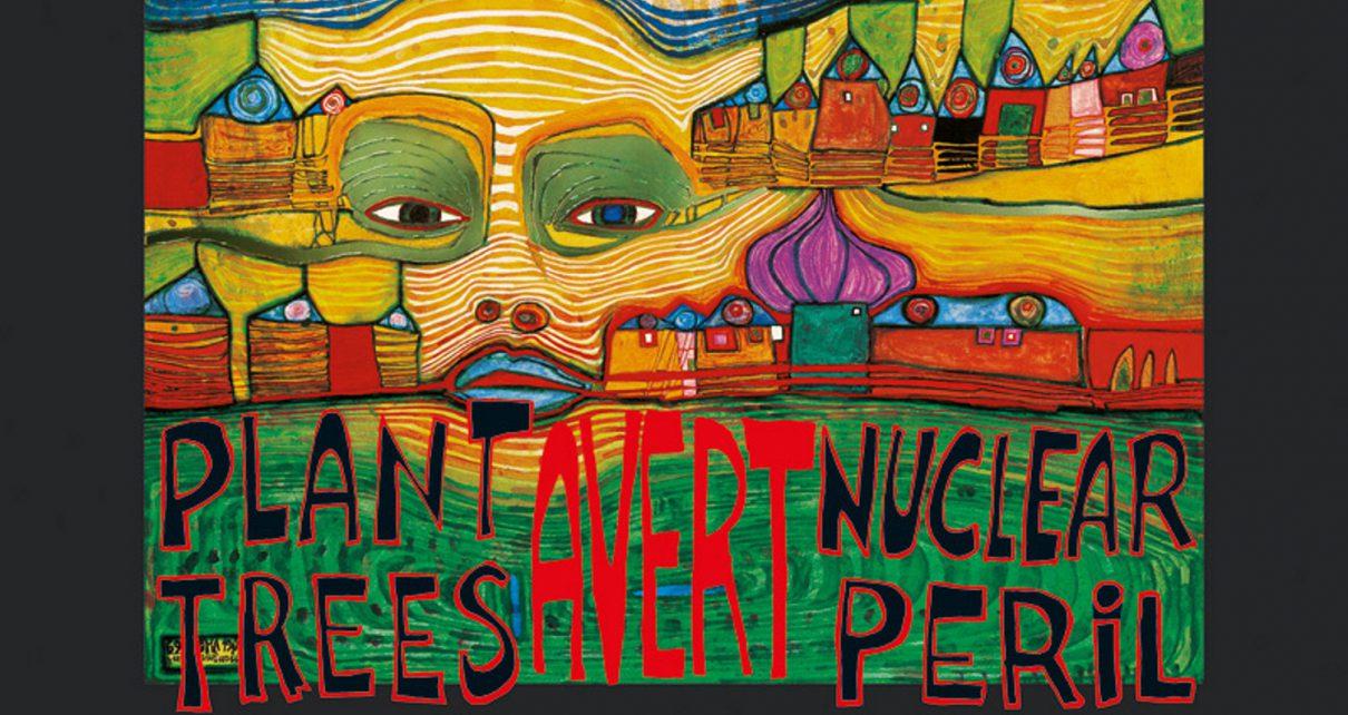 Hundertwasser PLANT TREES   AVERT NUCLEAR PERIL g 1210x642 - Kunst von Hundertwasser - Farben und Kontraste