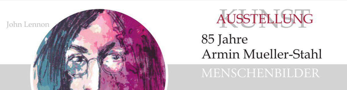 AMS Header 1210x314 - Kunstausstellung - 85 Jahre Armin Mueller-Stahl - Menschenbilder