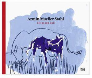 Armin Mueller Stahl   Die Blaue Kuh   Buch 300x256 - Die blaue Kuh - Armin Mueller-Stahl